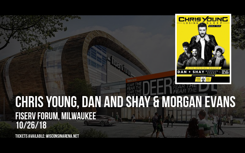 Chris Young, Dan And Shay & Morgan Evans at Fiserv Forum