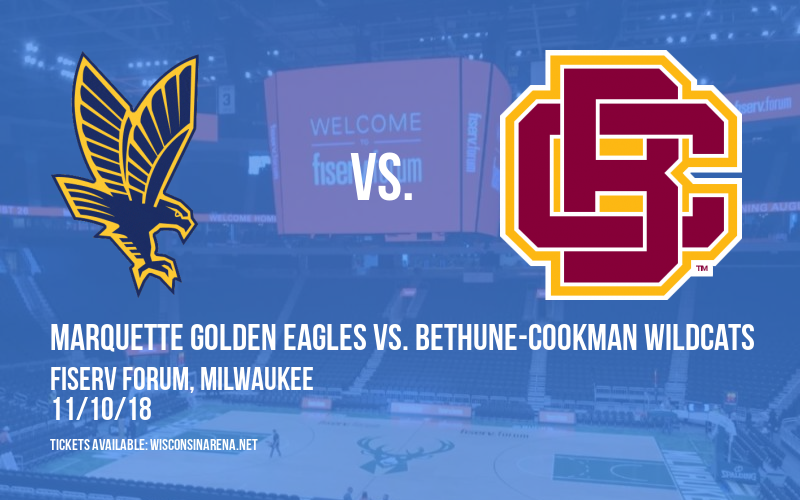 Marquette Golden Eagles vs. Bethune-Cookman Wildcats at Fiserv Forum