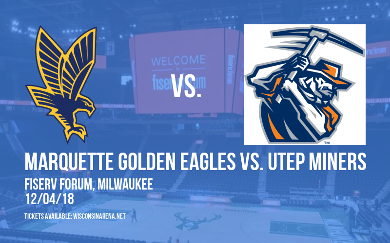 Marquette Golden Eagles vs. UTEP Miners at Fiserv Forum