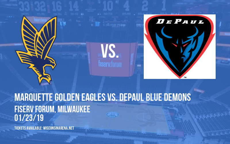 Marquette Golden Eagles vs. DePaul Blue Demons at Fiserv Forum