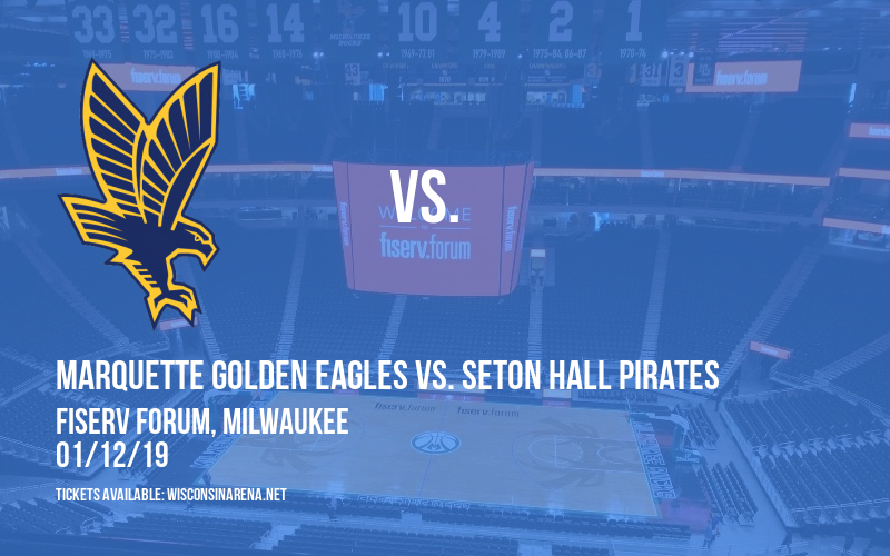 Marquette Golden Eagles vs. Seton Hall Pirates at Fiserv Forum