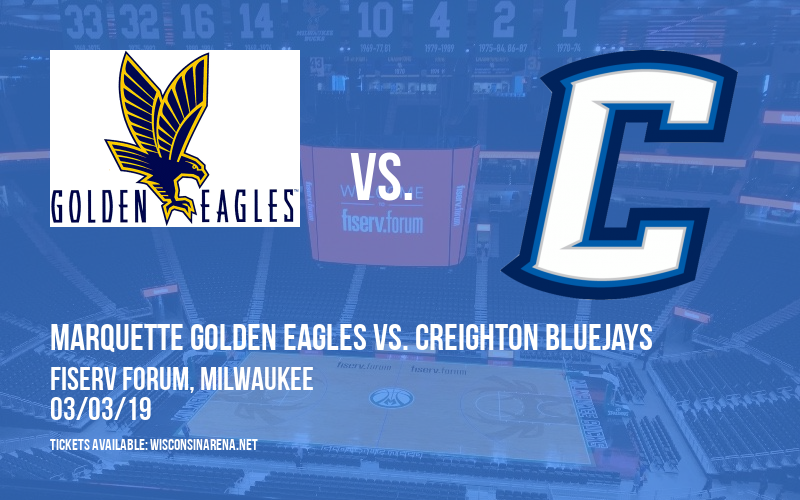 Marquette Golden Eagles vs. Creighton Bluejays at Fiserv Forum