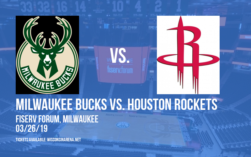 Milwaukee Bucks vs. Houston Rockets at Fiserv Forum