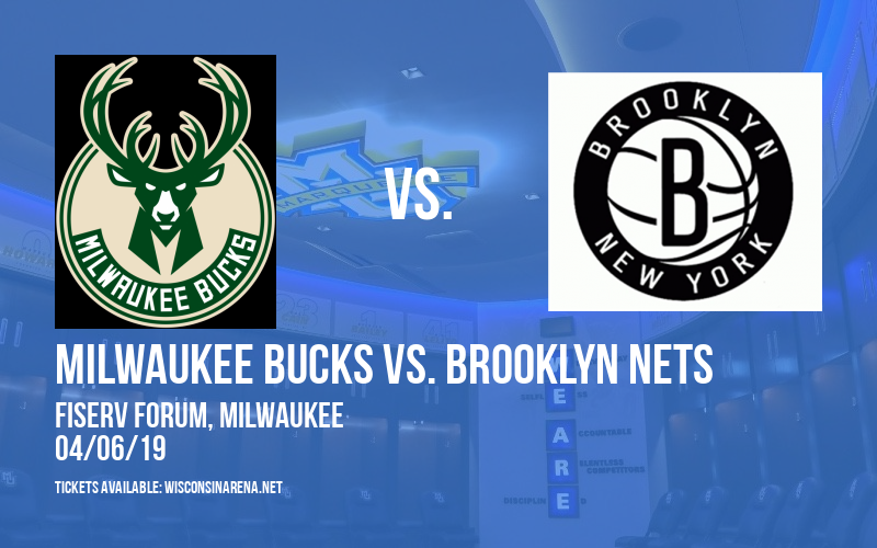 Milwaukee Bucks vs. Brooklyn Nets at Fiserv Forum