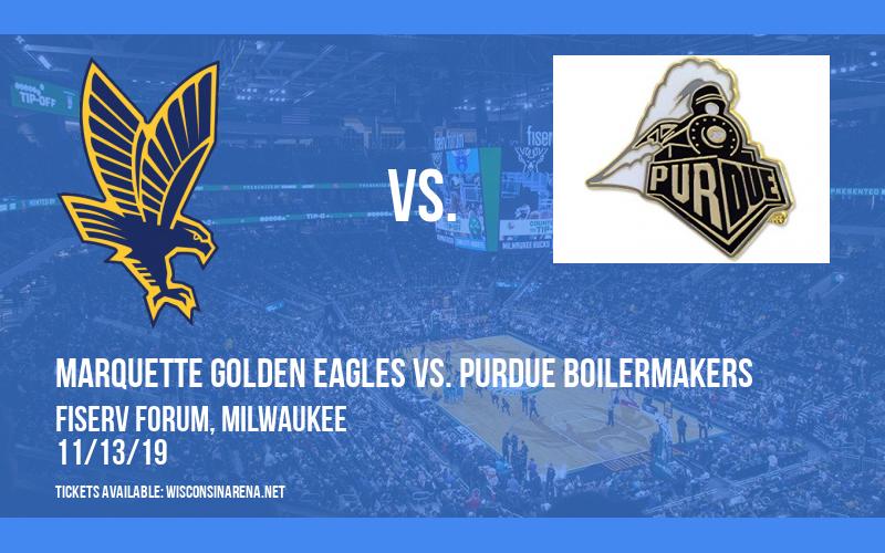 Marquette Golden Eagles vs. Purdue Boilermakers at Fiserv Forum