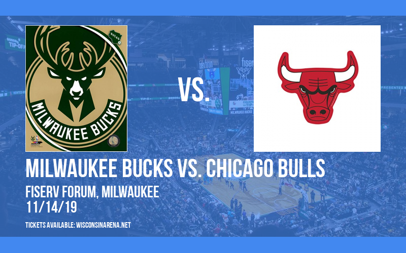 Milwaukee Bucks vs. Chicago Bulls at Fiserv Forum
