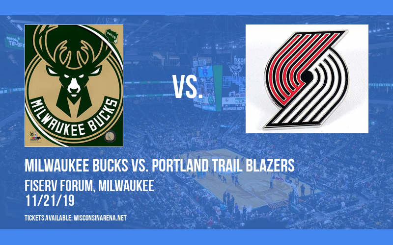 Milwaukee Bucks vs. Portland Trail Blazers at Fiserv Forum