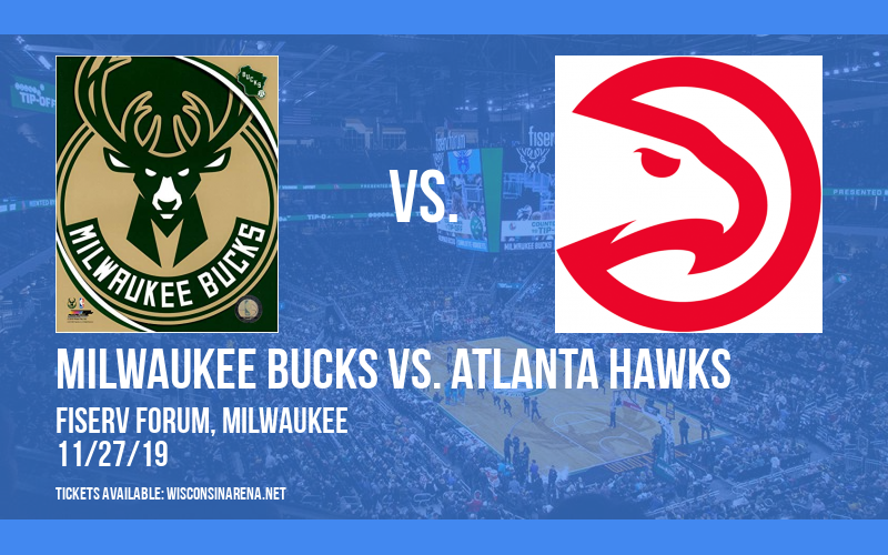 Milwaukee Bucks vs. Atlanta Hawks at Fiserv Forum
