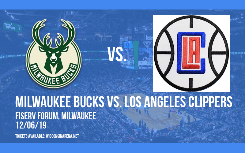 Milwaukee Bucks vs. Los Angeles Clippers at Fiserv Forum