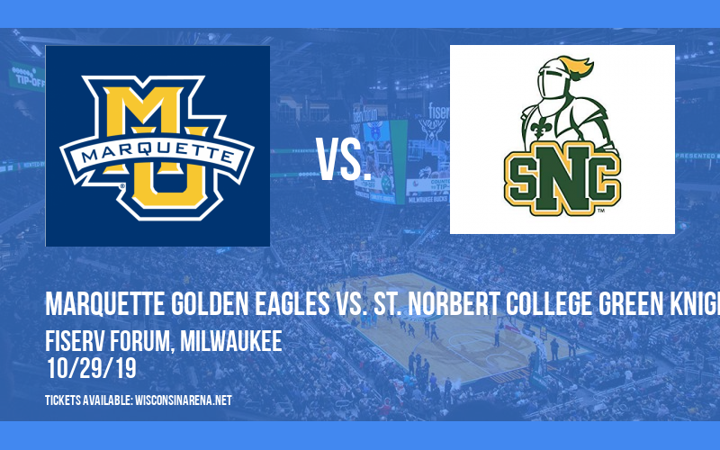 Exhibition: Marquette Golden Eagles vs. St. Norbert College Green Knights at Fiserv Forum