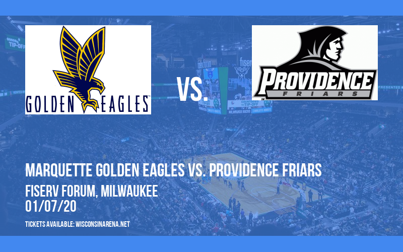 Marquette Golden Eagles vs. Providence Friars at Fiserv Forum