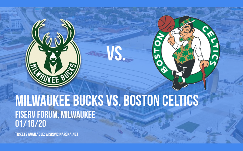 Milwaukee Bucks vs. Boston Celtics at Fiserv Forum