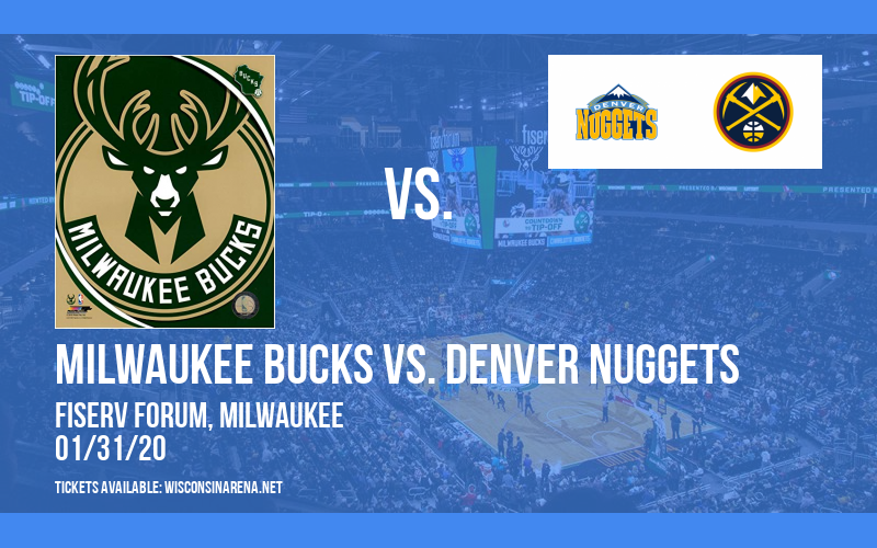 Milwaukee Bucks vs. Denver Nuggets at Fiserv Forum