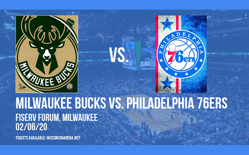 Milwaukee Bucks vs. Philadelphia 76ers at Fiserv Forum