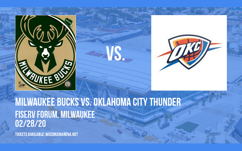 Milwaukee Bucks vs. Oklahoma City Thunder at Fiserv Forum