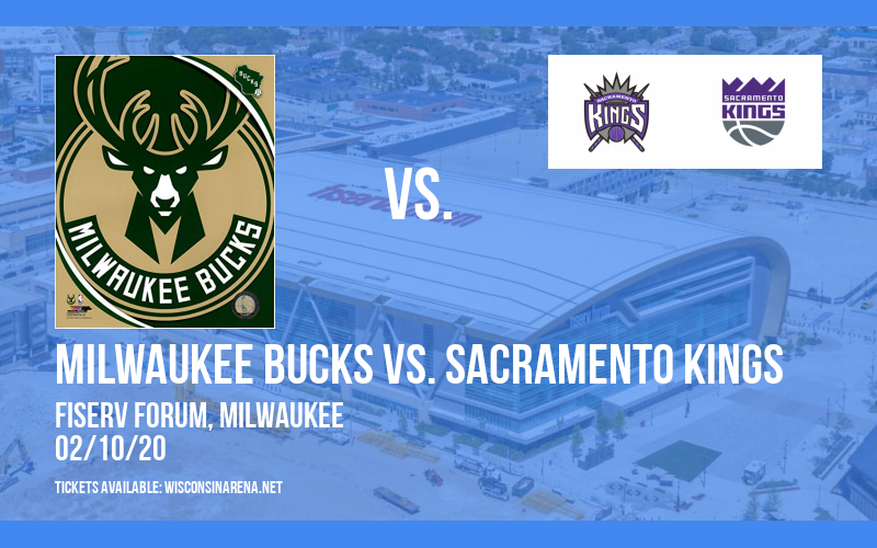 Milwaukee Bucks vs. Sacramento Kings at Fiserv Forum