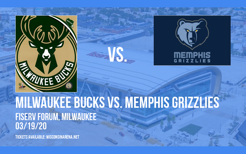 Milwaukee Bucks vs. Memphis Grizzlies [CANCELLED] at Fiserv Forum