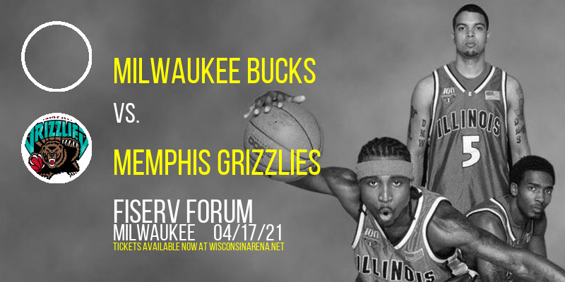 Milwaukee Bucks vs. Memphis Grizzlies at Fiserv Forum