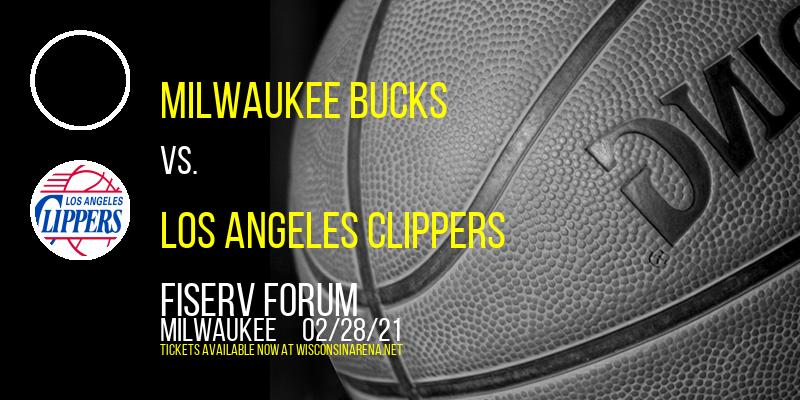 Milwaukee Bucks vs. Los Angeles Clippers at Fiserv Forum