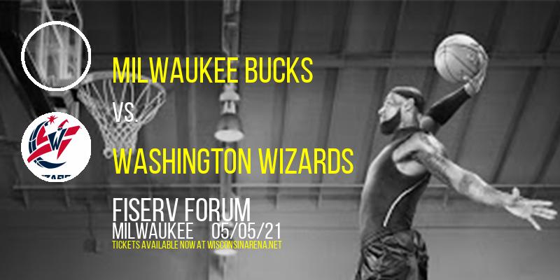 Milwaukee Bucks vs. Washington Wizards at Fiserv Forum