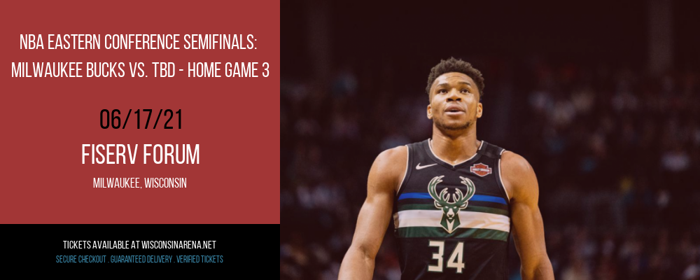 NBA Eastern Conference Semifinals: Milwaukee Bucks vs. TBD - Home Game 3 (Date: TBD - If Necessary) at Fiserv Forum