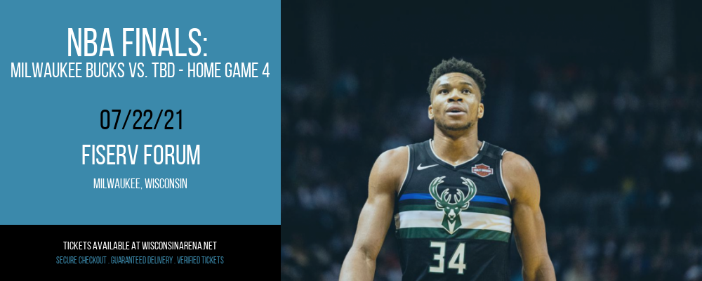 NBA Finals: Milwaukee Bucks vs. TBD - Home Game 4 (Date: TBD - If Necessary) [CANCELLED] at Fiserv Forum