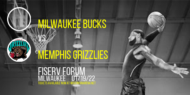 Milwaukee Bucks vs. Memphis Grizzlies at Fiserv Forum