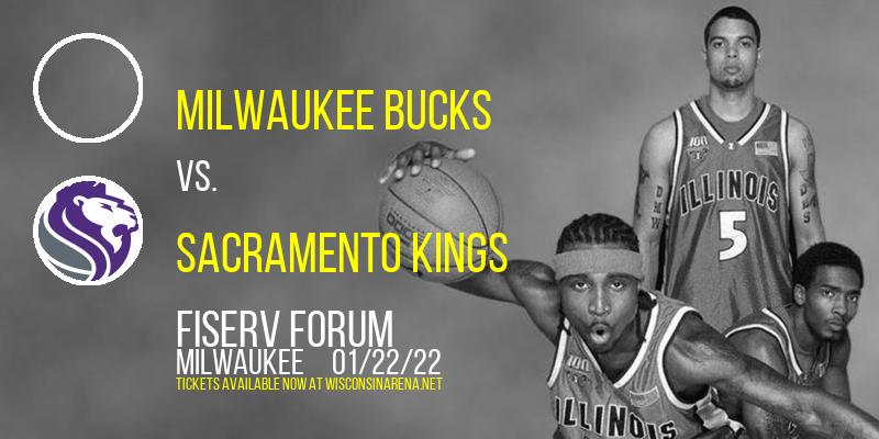 Milwaukee Bucks vs. Sacramento Kings at Fiserv Forum