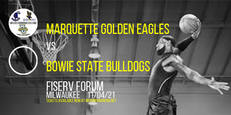 Exhibition: Marquette Golden Eagles vs. Bowie State Bulldogs at Fiserv Forum