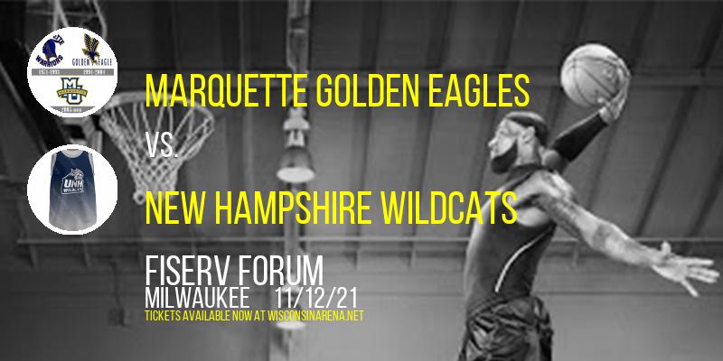 Marquette Golden Eagles Vs. New Hampshire Wildcats at Fiserv Forum