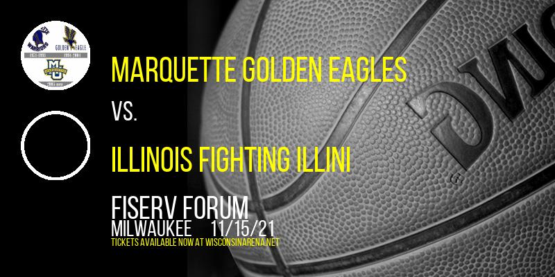 Marquette Golden Eagles vs. Illinois Fighting Illini at Fiserv Forum