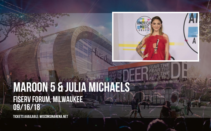 Maroon 5 & Julia Michaels at Fiserv Forum