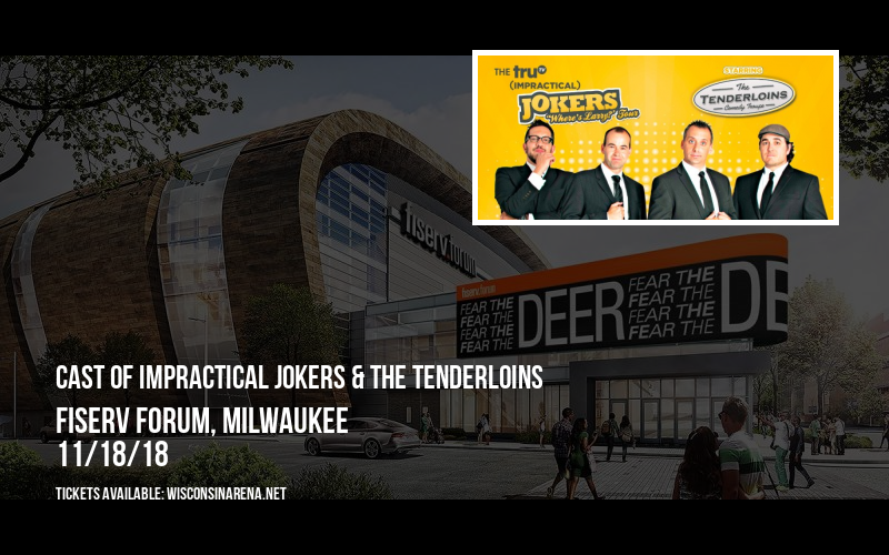 Cast of Impractical Jokers & The Tenderloins at Fiserv Forum