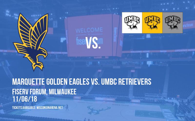 Marquette Golden Eagles vs. UMBC Retrievers at Fiserv Forum