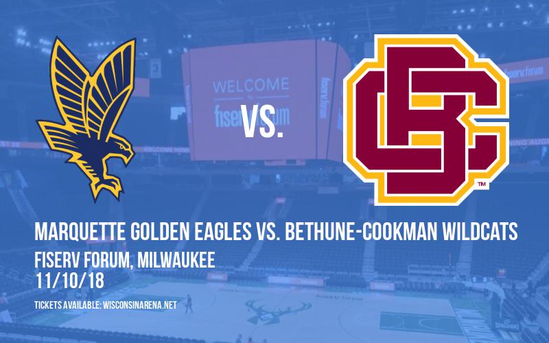 Marquette Golden Eagles vs. Bethune-Cookman Wildcats at Fiserv Forum