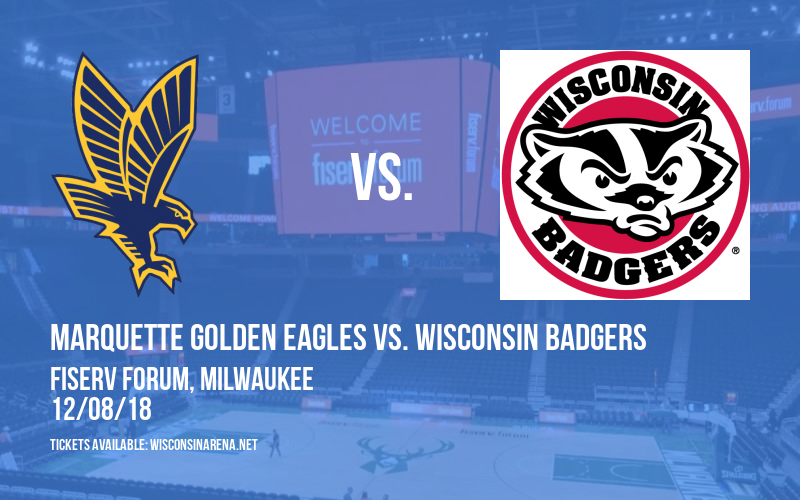 Marquette Golden Eagles vs. Wisconsin Badgers at Fiserv Forum