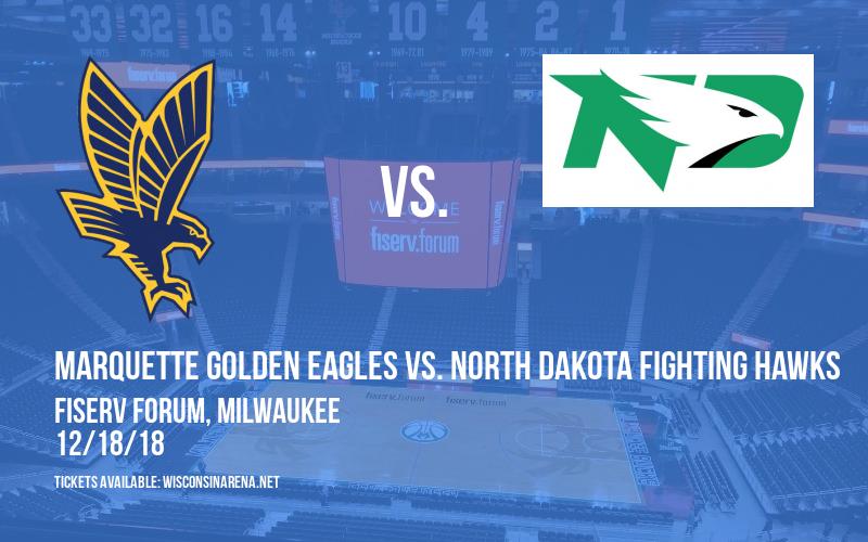 Marquette Golden Eagles vs. North Dakota Fighting Hawks at Fiserv Forum