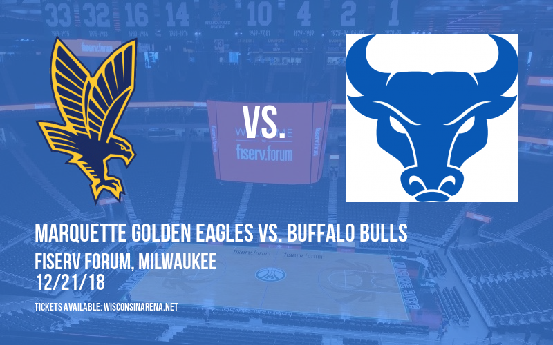 Marquette Golden Eagles vs. Buffalo Bulls at Fiserv Forum