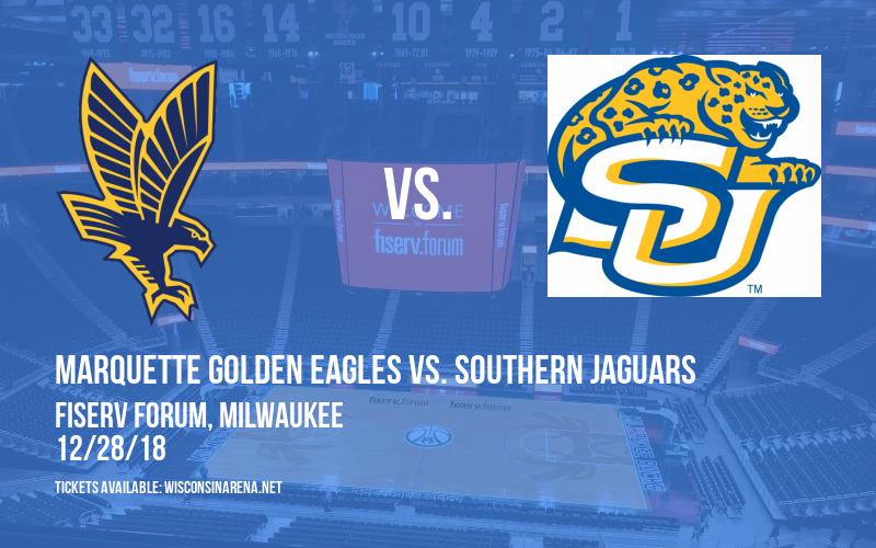 Marquette Golden Eagles Vs. Southern Jaguars at Fiserv Forum