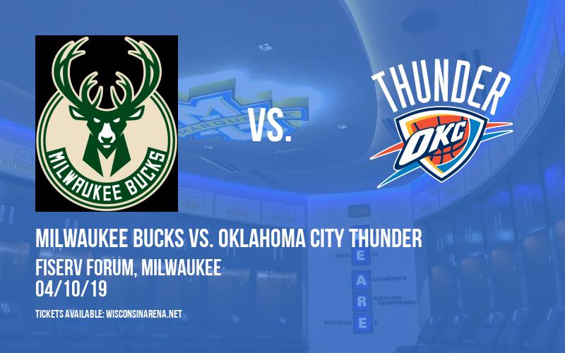 Milwaukee Bucks vs. Oklahoma City Thunder at Fiserv Forum