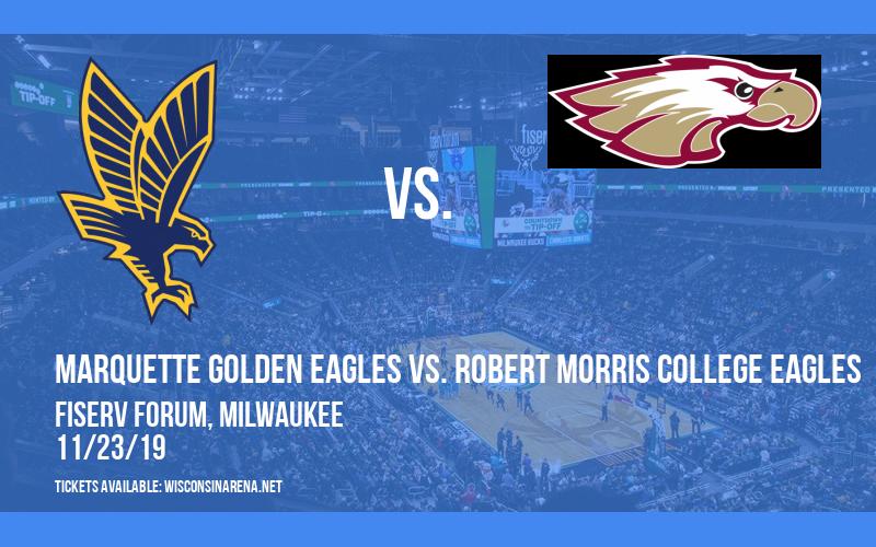 Marquette Golden Eagles vs. Robert Morris College Eagles at Fiserv Forum