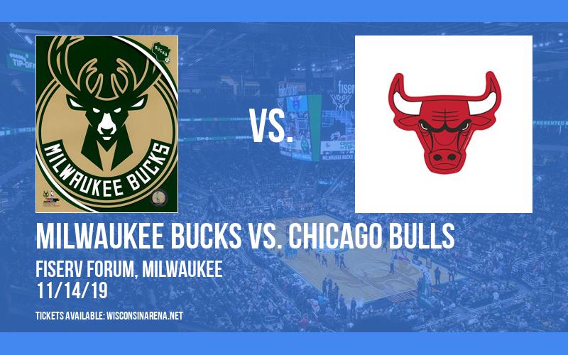 Milwaukee Bucks vs. Chicago Bulls at Fiserv Forum