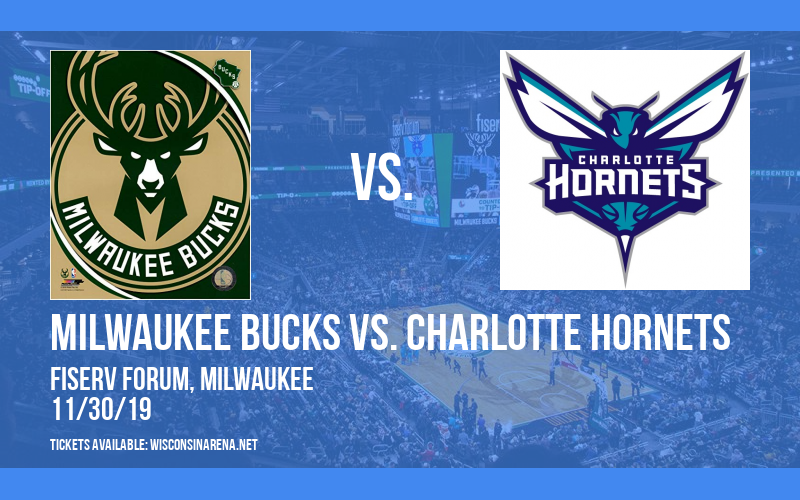 Milwaukee Bucks vs. Charlotte Hornets at Fiserv Forum