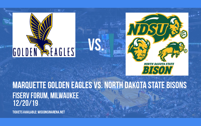 Marquette Golden Eagles vs. North Dakota State Bisons at Fiserv Forum