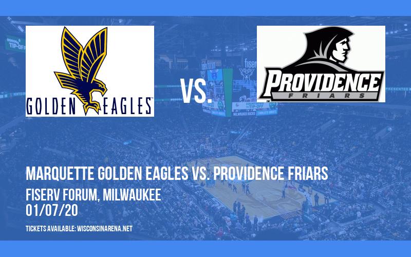 Marquette Golden Eagles vs. Providence Friars at Fiserv Forum