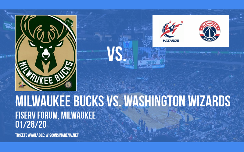 Milwaukee Bucks vs. Washington Wizards at Fiserv Forum
