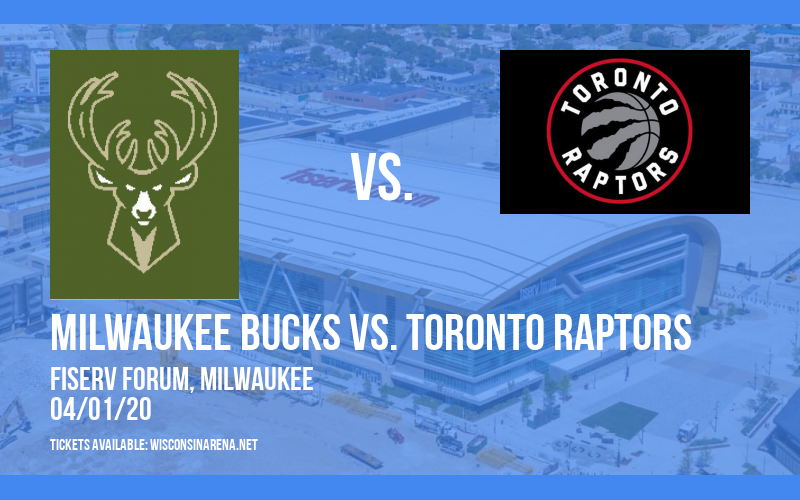 Milwaukee Bucks vs. Toronto Raptors [CANCELLED] at Fiserv Forum