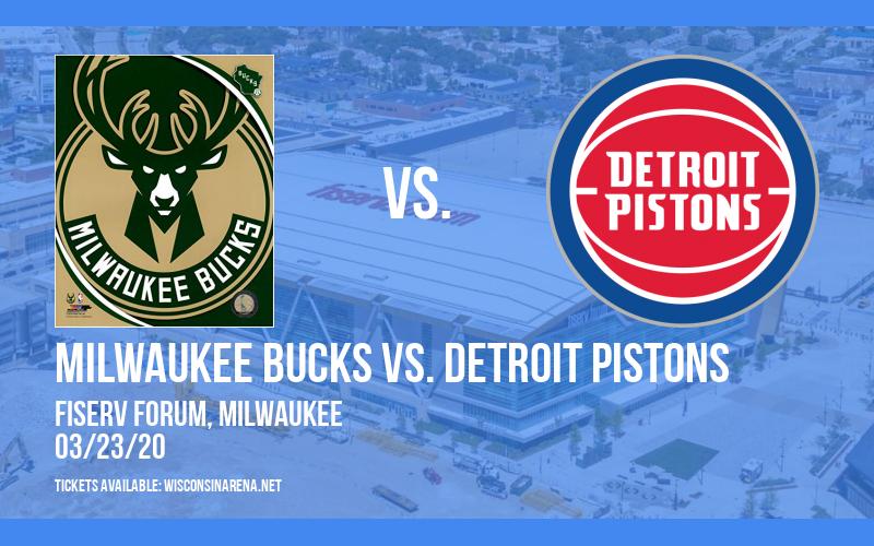 Milwaukee Bucks vs. Detroit Pistons [CANCELLED] at Fiserv Forum
