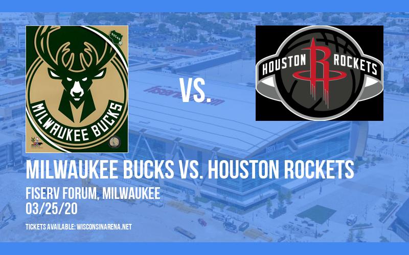 Milwaukee Bucks vs. Houston Rockets [CANCELLED] at Fiserv Forum