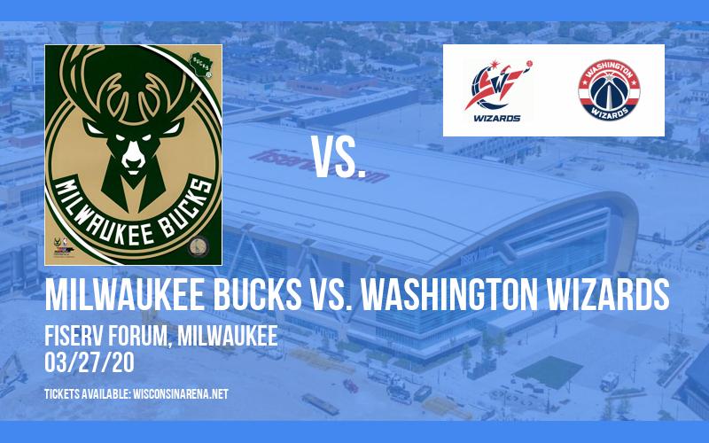Milwaukee Bucks vs. Washington Wizards [CANCELLED] at Fiserv Forum